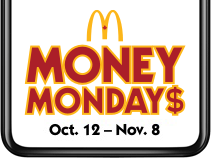 McDonald's Money Mondays October 12th through November 8th